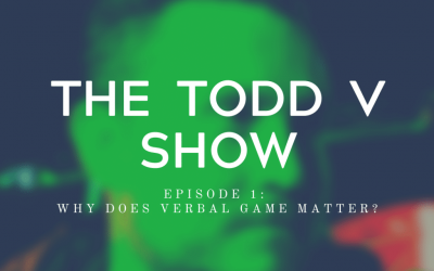 The Todd V Show Podcast, Episode 1: Why Verbal Game?